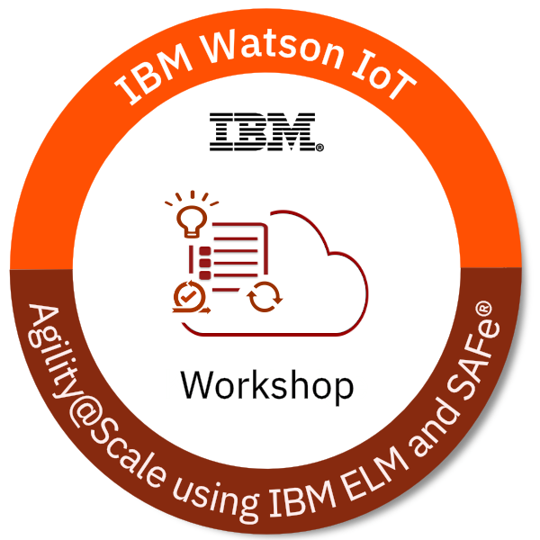 IoT - Agility@Scale using IBM ELM and SAFe® 4.5 - Workshop