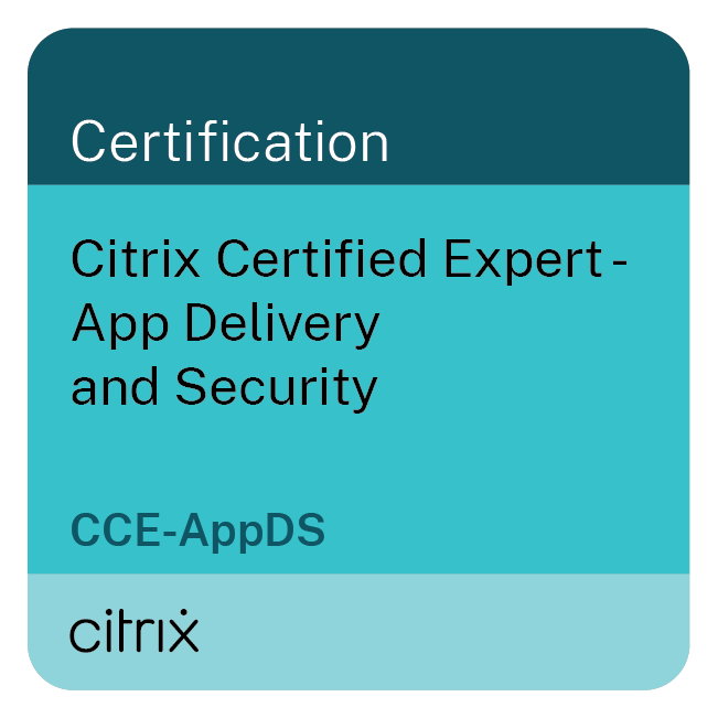 Citrix Certified Expert – App Delivery and Security (CCE-AppDS)