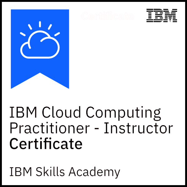 IBM Cloud Computing Practitioner - Instructor Certificate
