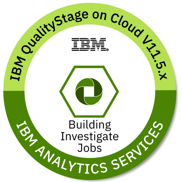 IBM QualityStage on Cloud V11.5.x Building Investigate Jobs