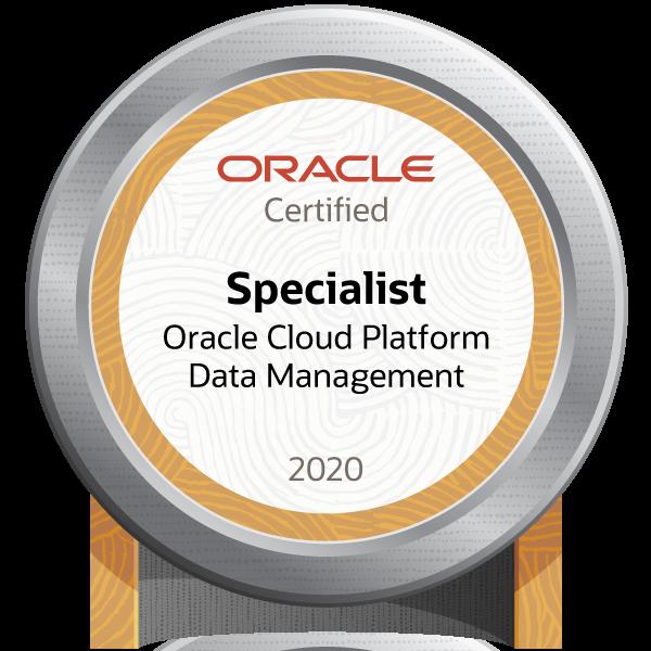 Oracle Cloud Platform Data Management 2020 Certified Specialist