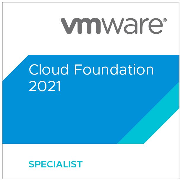 VMware Certified Specialist - Cloud Foundation 2021