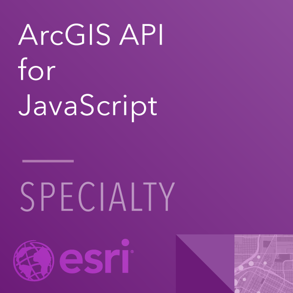 ArcGIS API for JavaScript Specialty 20-001