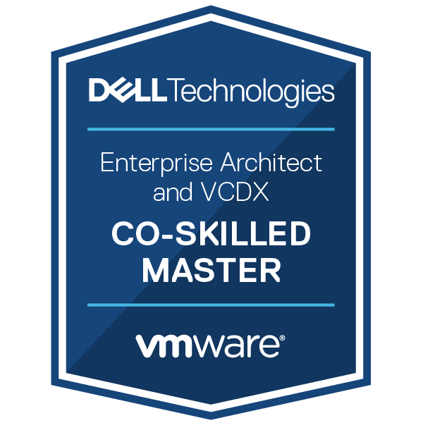 Dell Technologies and VMware Co-Skilled Master – Enterprise Architect and VCDX