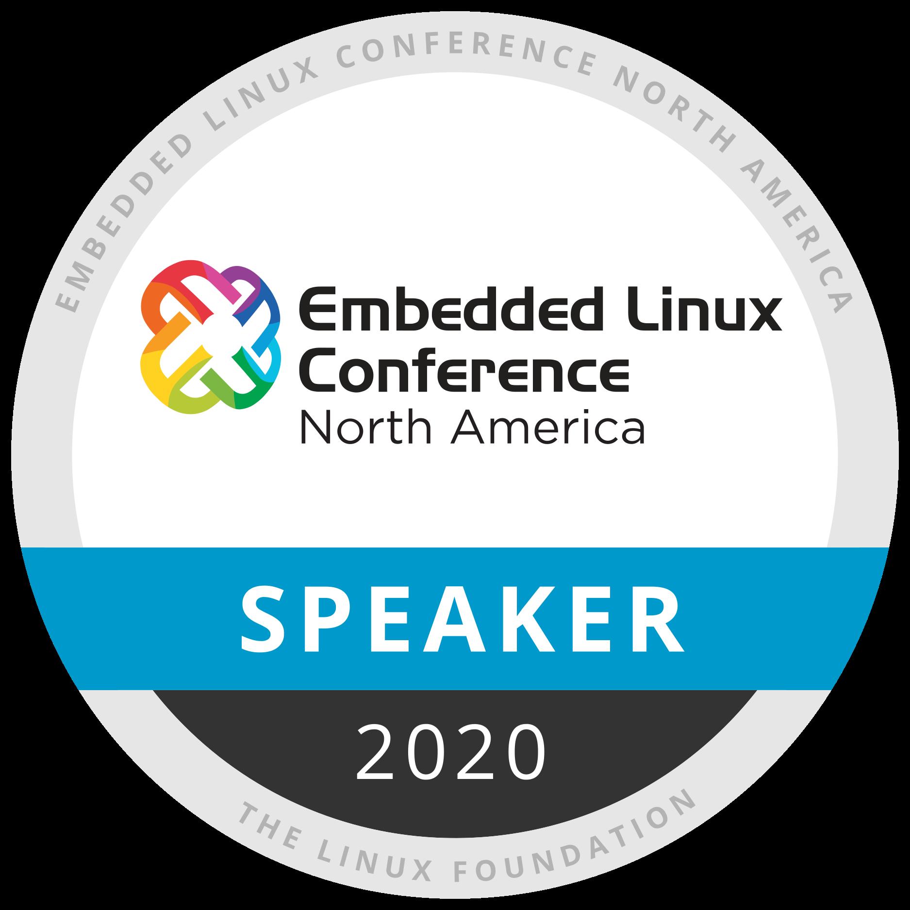 Speaker: Embedded Linux Conference North America 2020