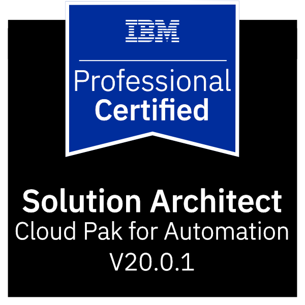 IBM Certified Solution Architect - Cloud Pak for Automation v20.0.1
