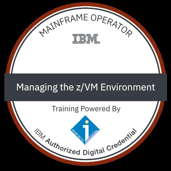 Interskill - Mainframe Operator - Managing the z/VM Environment