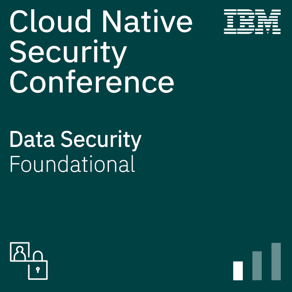 Cloud Native Security Conference - Data Security