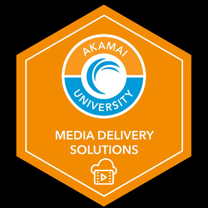 Akamai Media Delivery Foundations