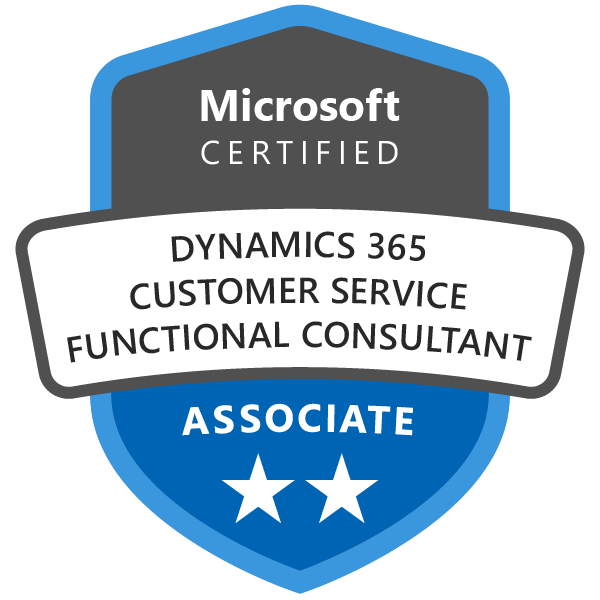 Microsoft Certified: Dynamics 365 for Customer Service Functional Consultant Associate