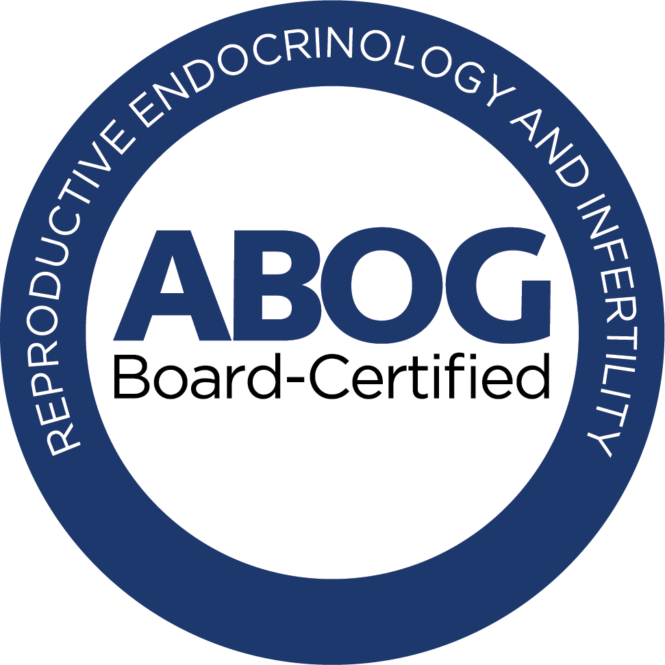 Board Certified Subspecialist in Reproductive Endocrinology & Infertility