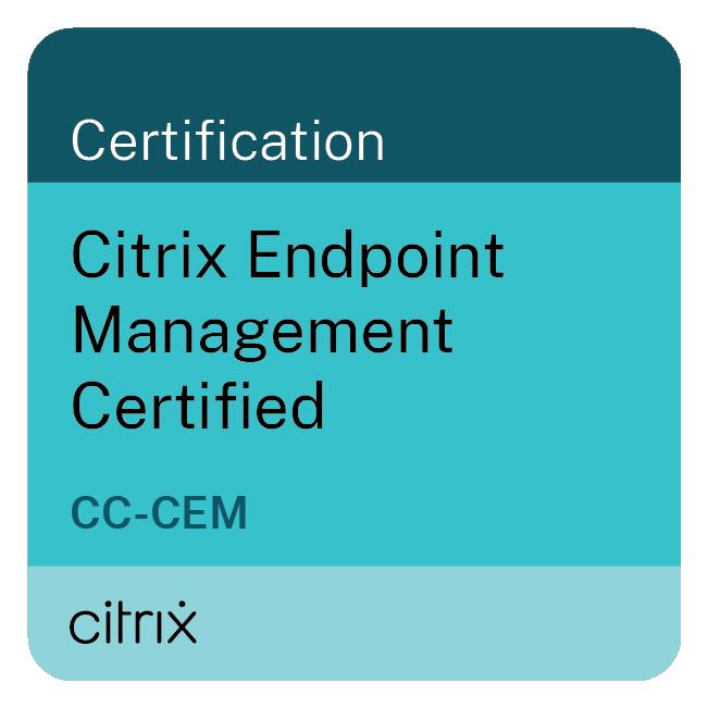 Citrix Endpoint Management Certified (CC-CEM)