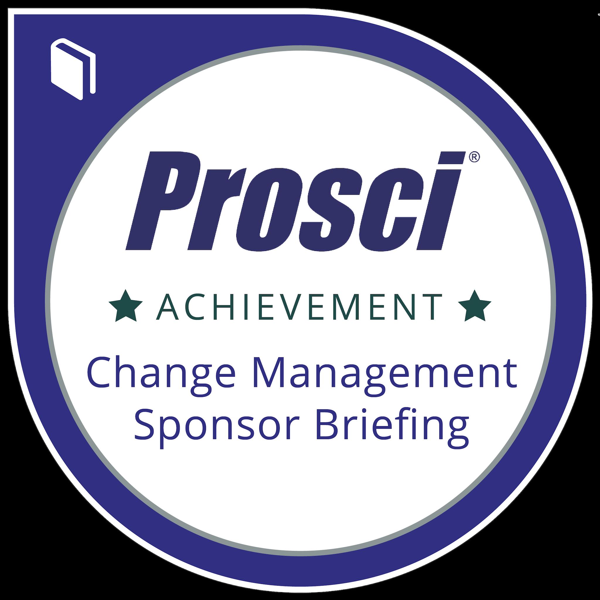 Prosci® Change Management Sponsor Briefing
