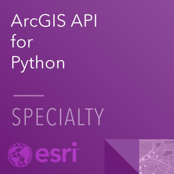 ArcGIS API for Python Specialty 19-001