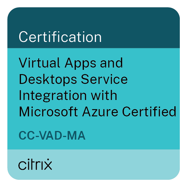 Virtual Apps and Desktops Service Integration with Microsoft Azure Certified (CC-VAD-MA)