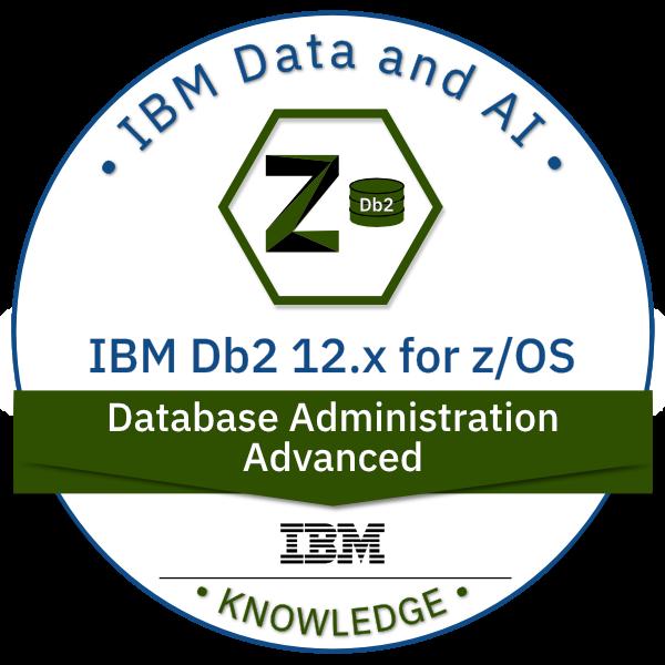 IBM Db2 for z/OS V12 x Database Administration - Advanced