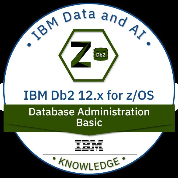 IBM Db2 for z/OS V12.x Database Administration - Basic