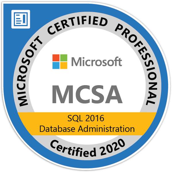 MCSA: SQL 2016 Database Administration - Certified 2020