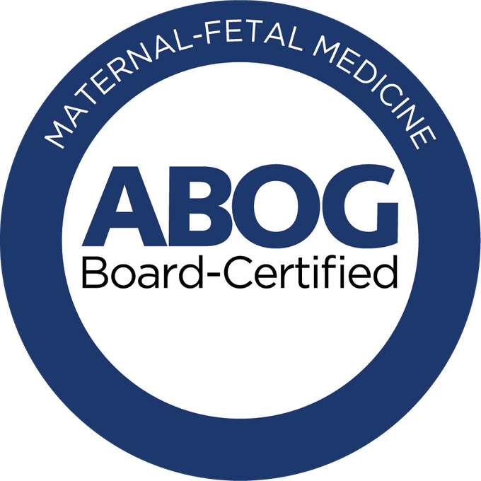 Board Certified Subspecialist in Maternal-Fetal Medicine